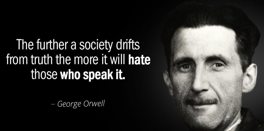 Quotation-George-Orwell-The-further-a-society-drifts-from-truth-the-more-it-49-88-64-1024x511